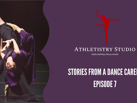 Stories from a dance career episode 7