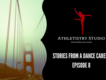 Stories From A Dance Career Episode 8