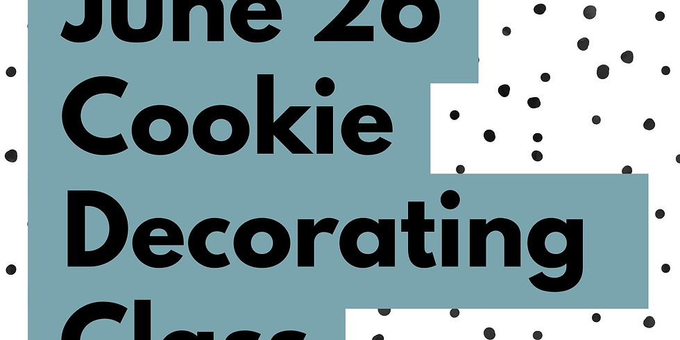 June 26 Cookie Decorating Class