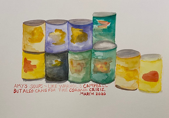 Amy's Soups~ Like Warhol's Campbell But Also Cans For The Corona Crisis