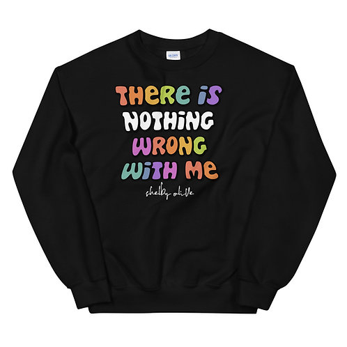 Nothing Wrong With Me Crewneck (Rainbow)