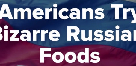 Americans Try Bizarre Russian Foods