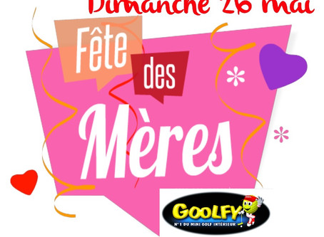 💐Venez fêter les mamans au Goolfy à Mulhouse 🌺