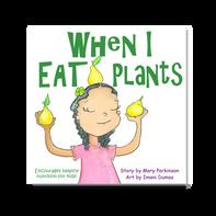 When I Eat Plants   Healthy Planet Press