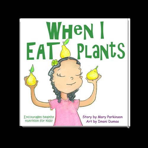 When I Eat Plants | Healthy Planet Press