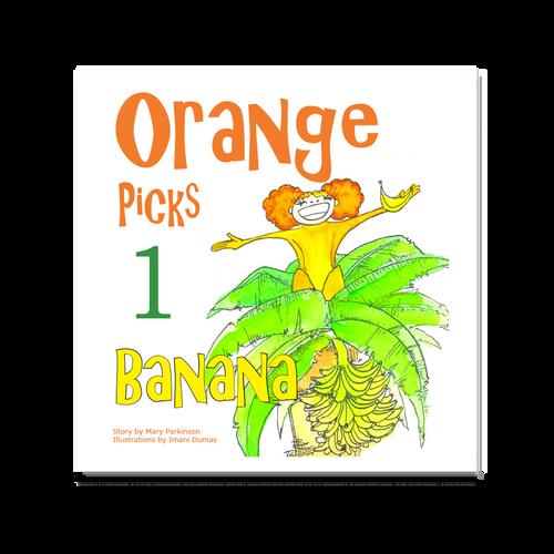 Orange Picks 1 Banana | Healthy Planet Press