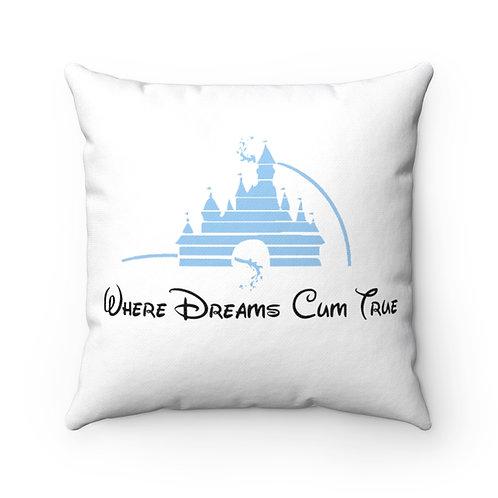 Where Dreams Cum True Square Pillow (Spun Polyester)