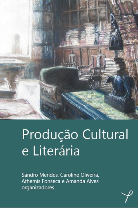 Produção Cultural e Literária