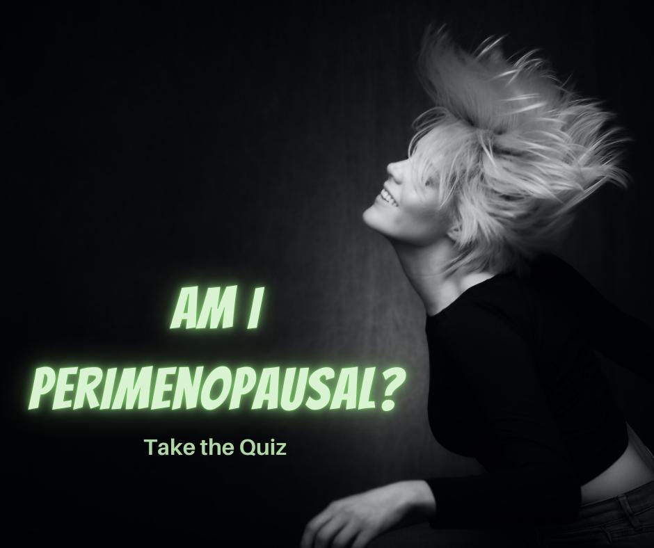 Am I Perimenopausal Quiz