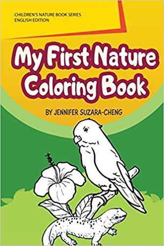 Cover for Jennifer Suzara-Cheng's My First Nature Coloring Book