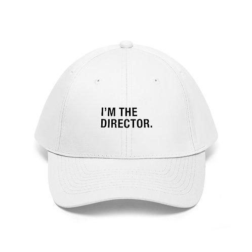 I'M THE DIRECTOR Unisex Twill Hat