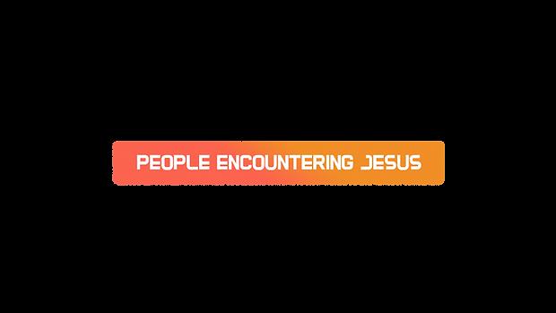 people encountering Jesus.png