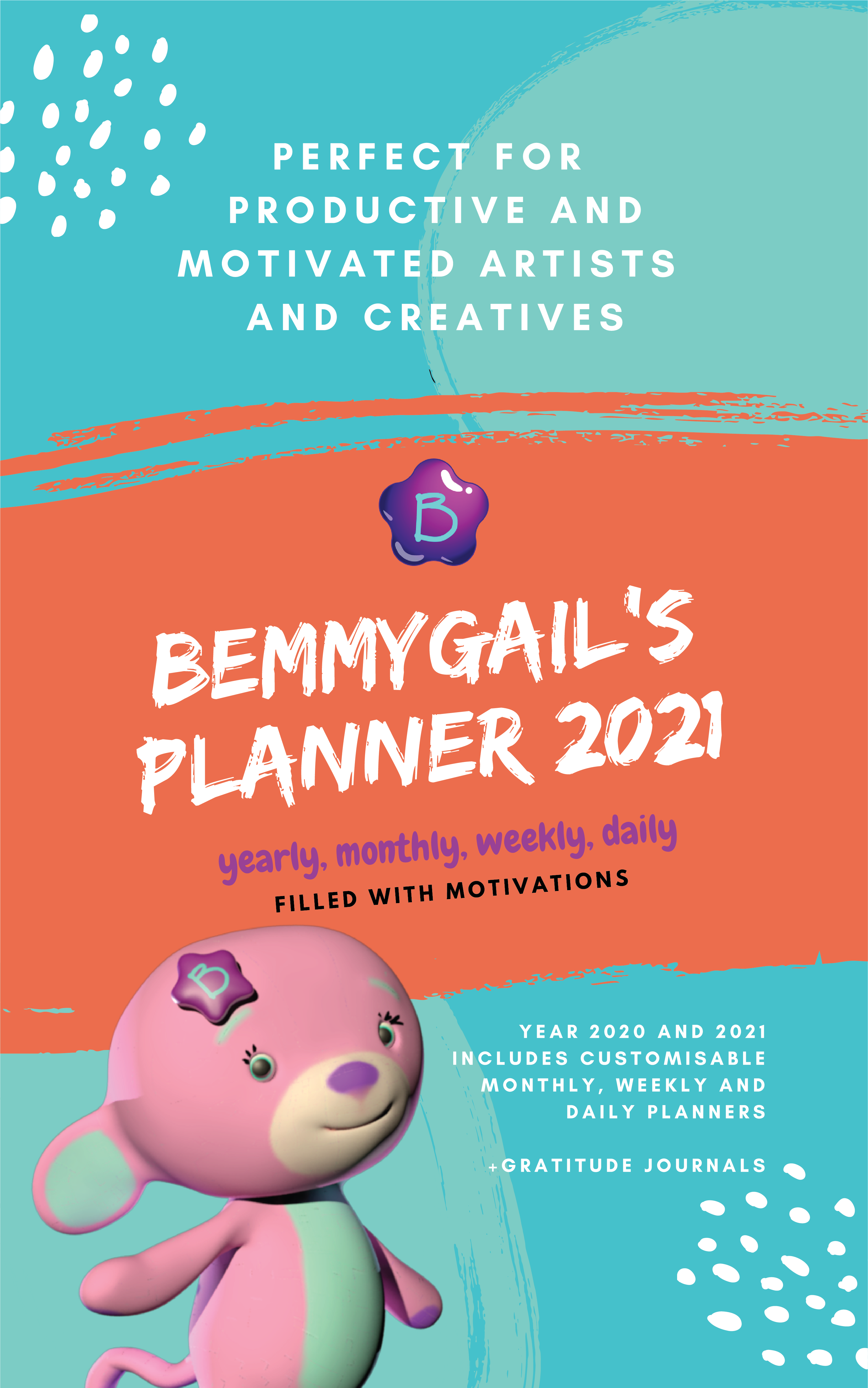 Bemmygail's Planner 2021: Perfect For Productive And Motivated Artists And Creatives