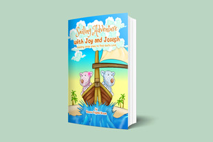 Sailing Adventure with Joy and Joseph: Guiding little ones to find God's love