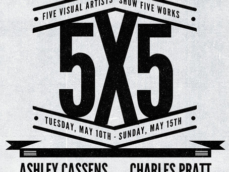 5x5 - opening in May!