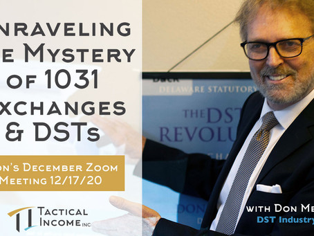 Unraveling the Mystery of 1031 Exchanges & DSTs - Don's December Zoom