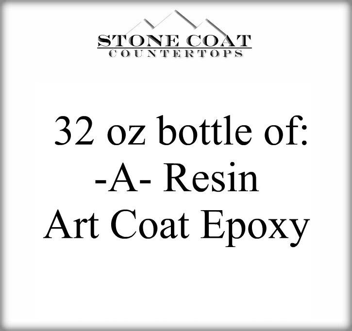 32oz -A- Resin ONLY Art Coat