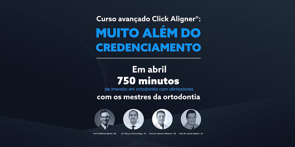 Curso avançado Click Aligner®: Muito além do credenciamento