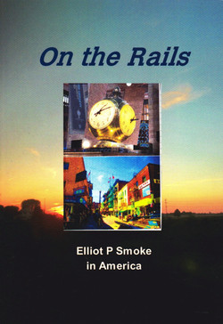 On the Rails; Elliot P Smoke in Amer