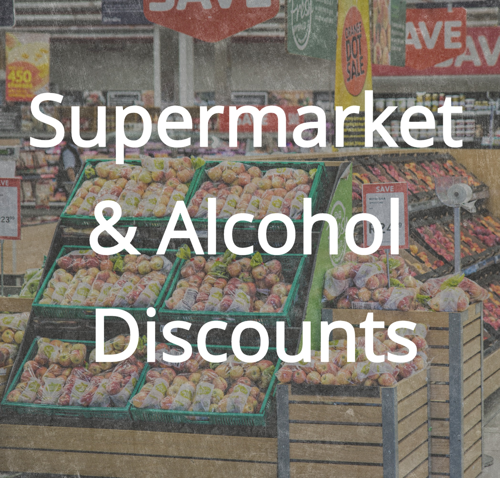 Supermarket & Alcohol discounts