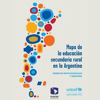 Unicef presentó el Mapa de la Educación secundaria rural en la Argentina