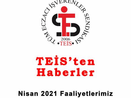 TEİS'TEN HABERLER/NİSAN 2021 FAALİYETLERİMİZ