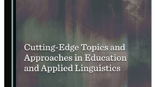 Cutting-Edge Topics and Approaches in Education and Applied Linguistics