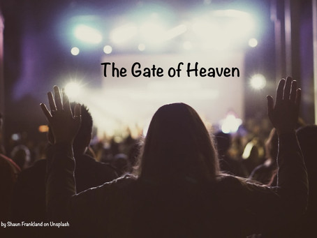 The Gate of Heaven - Dr Katherine Abetz