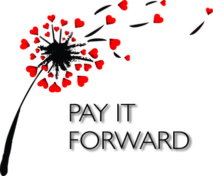 Pay it Forward~In Word and In Deed.