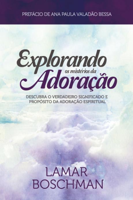 EXPLORANDO OS MISTERIOS DA ADORACAO