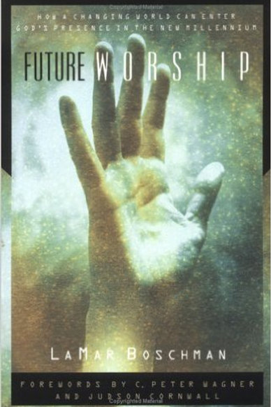 FUTURE WORSHIP - The Trends and Dynamics That Shape Today's Worship