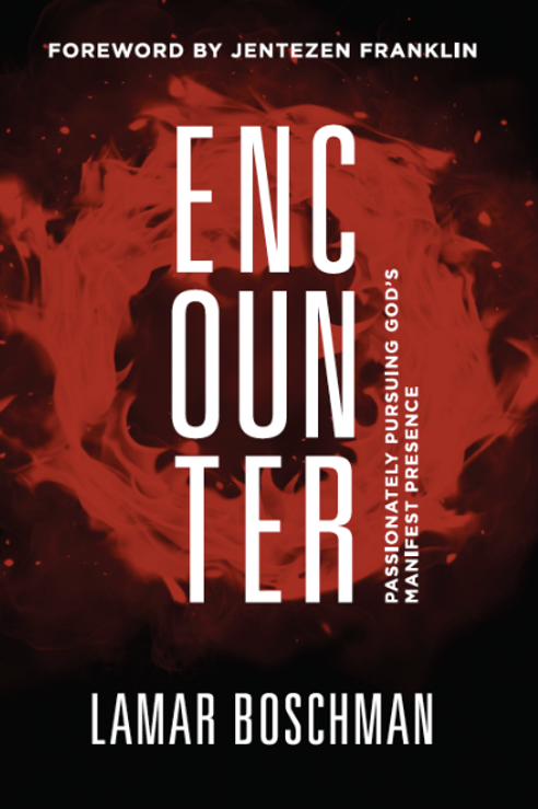 ENCOUNTER - Passionately Pursuing God's Manifest Presence. TWO BOOK SPECIAL