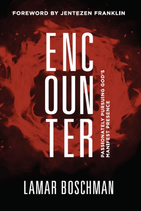 ENCOUNTER - Passionately Pursuing God's Manifest Presence