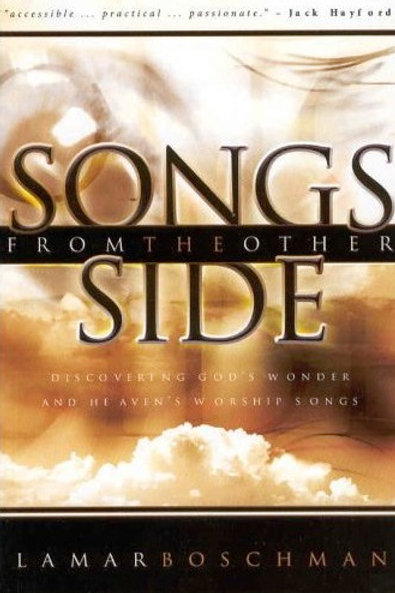 SONGS FROM THE OTHER SIDE - Discovering God's Wonder and Heaven's Worship Songs