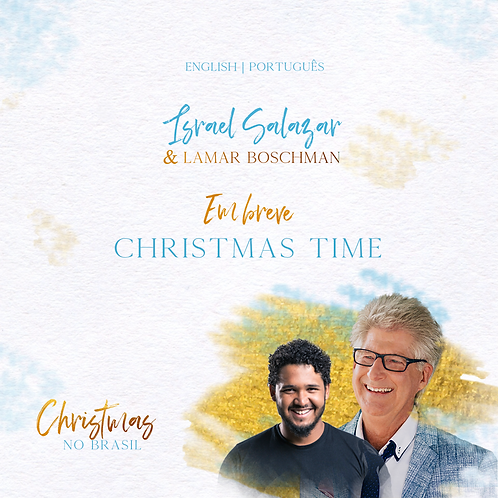 CHRISTMAS TIME with LaMar Boschman and Israel Salazar