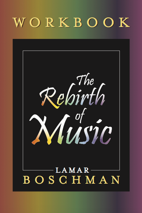 The REBIRTH OF MUSIC WORKBOOK - FREE SHIPPING