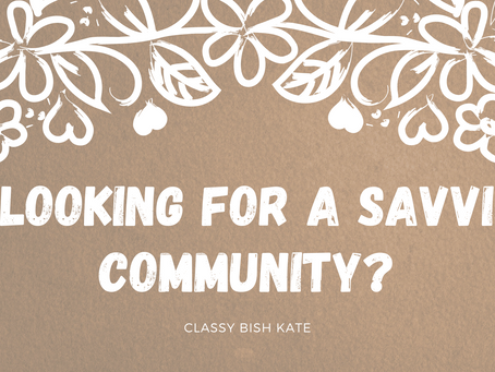 Looking For A Savvi Community?