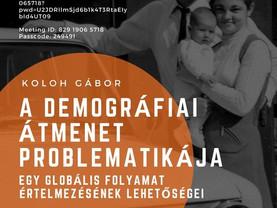 A demográfiai átmenet problematikája - Koloh Gábor előadása 2021. március 26-án!