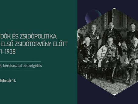 Zsidók és zsidópolitika az első zsidótörvény előtt - kerekasztal-beszélgetés