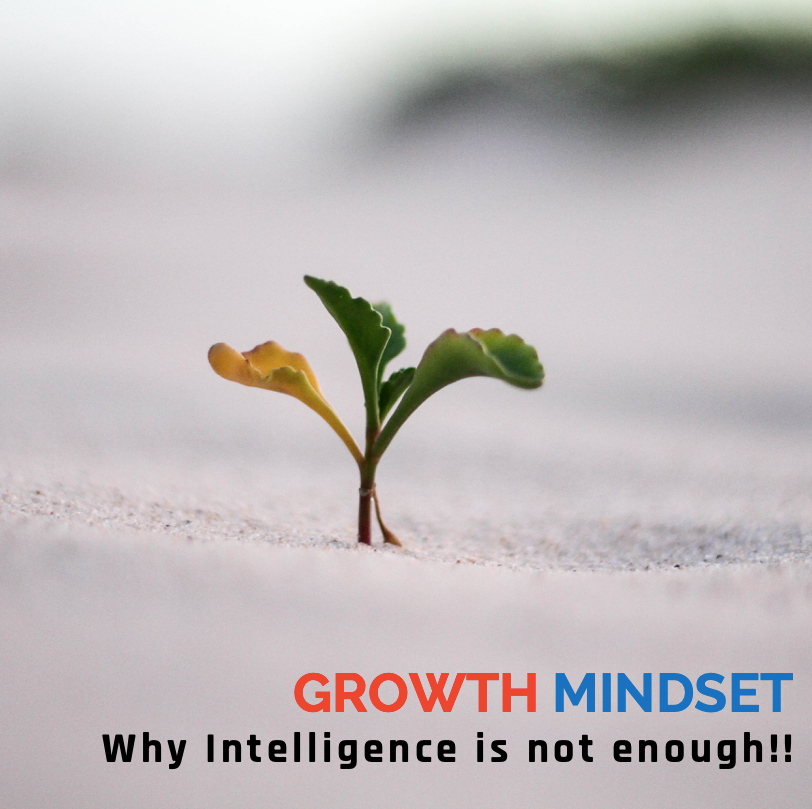 Why Intelligence is not enough?