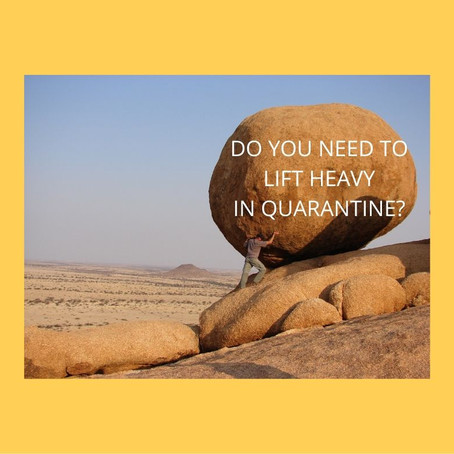 Do You Need to Lift Heavy In Quarantine?