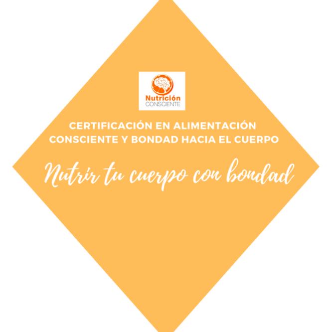 Certificación en Alimentación Consciente y Bondad Corporal