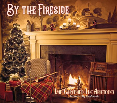 """Vocal Feature on """"BY THE FIRESIDE"""" Big Band Holiday Album with Dan Gabel and The Abletones"""