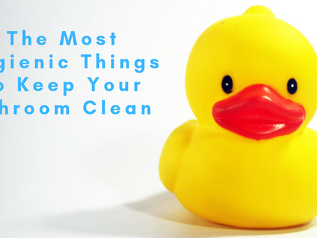 The Most Hygienic Things to Keep Your Bathroom Clean