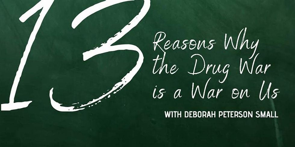 CJI Webinar: 13 Reasons Why the Drug War is a War on Us