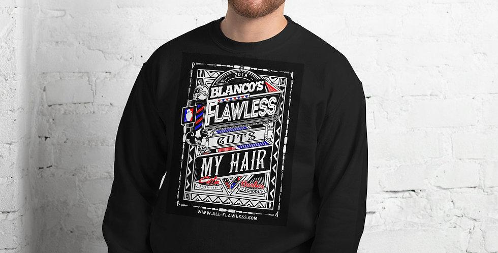 Unisex Sweatshirt Blanco's Flawless Cuts My Hair