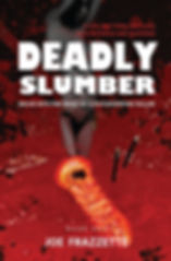 Deadly Slumber by Joe Frazzette