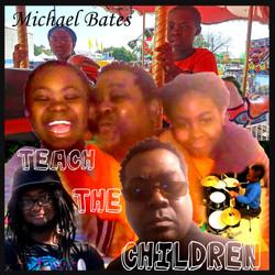 Michael Bates  Teach The Children