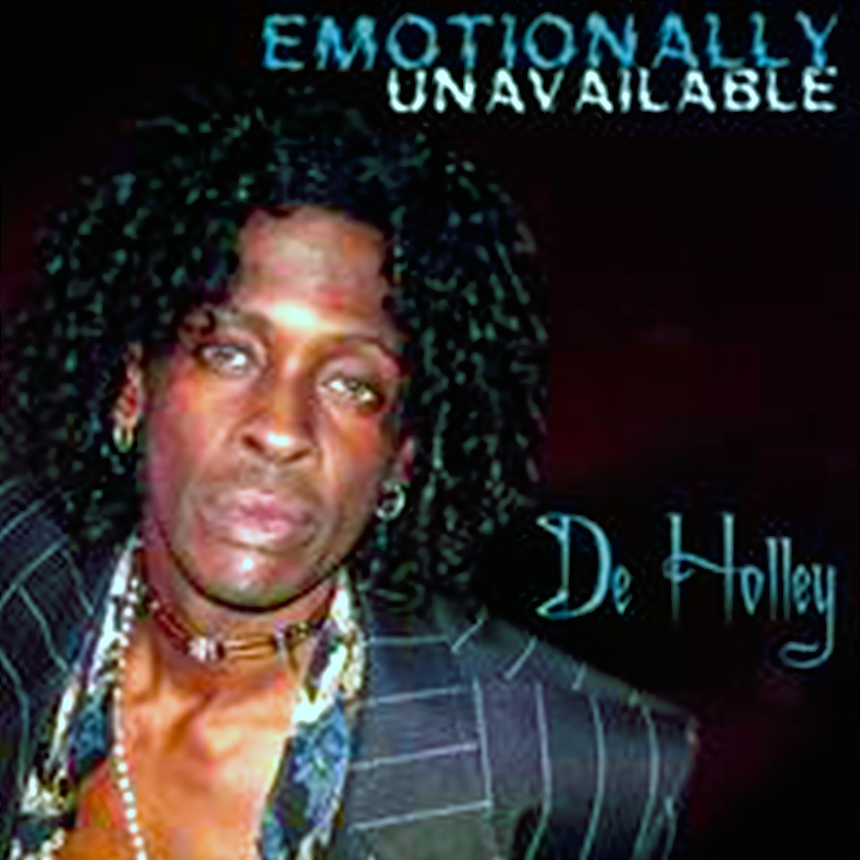 Emotionally Unavailable De Holley