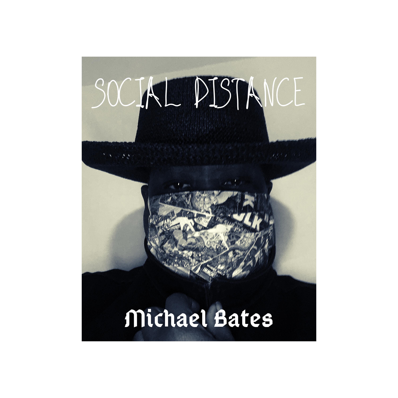 SOCIAL DISTANCE- Michael Bates